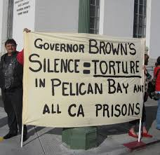 Pelican Bay-- gov brown's silence torture
